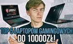 TOP 5 Laptopów Gamingowych do 10000zł