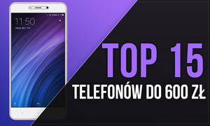 TOP 15 Telefonów Do 600 zł - Budżetowe Rozwiązania Dla Każdego