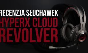 Recenzja słuchawek HyperX Cloud Revolver - Warte 549 zł?