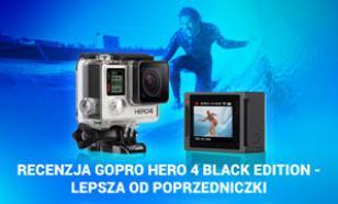 Recenzja GoPro Hero 4 Black Edition - Lepsza Od Poprzedniczki?