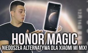 Honor Magic - Niedoszła Alternatywa dla Xiaomi Mi Mix!