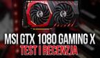 Testujemy MSI GTX 1080 Gaming X - Mocna Sztuka?