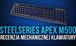 SteelSeries Apex M500 - Recenzja Mechanicznej Klawiatury
