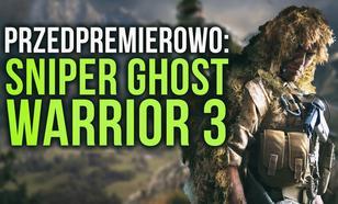 Sniper Ghost Warrior 3: To Będzie Hit czy Kit? Testujemy przedpremierowo!