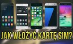 iPhone 7, Galaxy S7, LG K10 2017, Huawei P9, Xiaomi Mi5 - Jak Włożyć Kartę SIM?