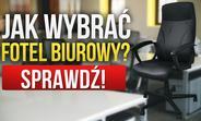 Radzimy Krok Po Kroku - Jak Wybierać Fotele i Krzesła Biurowe?