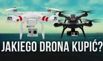 Radzimy Krok Po Kroku - Jakiego Drona Kupić?