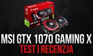 Recenzujemy GTX 1070 GAMING Od MSI