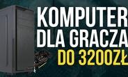 Komputer dla Gracza do 3200zł
