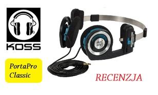 Koss Porta Pro Classic - zwyczajnie zachwycające słuchawki dla każdego!