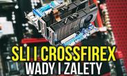 SLI i CrossFireX - Wady i Zalety