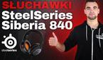 SteelSeries Siberia 840 - Test Słuchawek Bezprzewodowych
