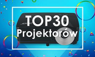 30 Hitów Wśród Projektorów - Zobacz Ranking Specjalny!