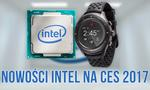 Urządzenia i Technologie Przyszłości, Czyli Intel na CES 2017