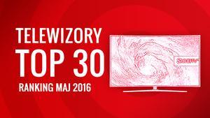 Ranking Specjalny Nowoczesnych Telewizorów - TOP 30 Najlepszych Smart TV