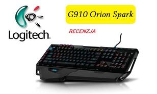 Logitech G910 Orion Spark - Czy Tak Powinna Wyglądać Klawiatura Przyszłości?