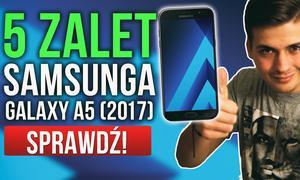 5 Zalet Samsung Galaxy A5 (2017)