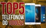 TOP 5 Smartfonów do 1000zł (Wrzesień 2016)