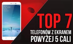 Smartfony z Dużym Wyświetlaczem - TOP 7 Telefonów z Ekranem Powyżej 5 Cali