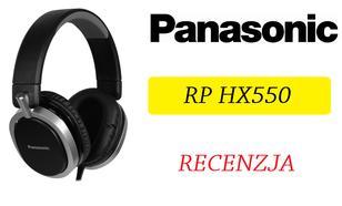 Panasonic RP-HX550 - Dobre Słuchawki w Rozsądnej Cenie