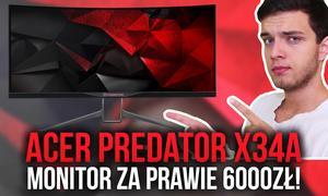 Acer Predator X34A - Monitor za Prawie 6000zł!