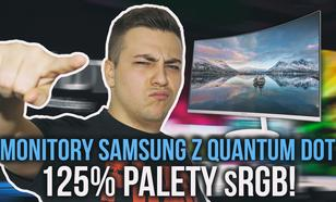 Monitory Samsung z Quantum Dot - 125% Palety sRGB!