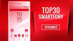 Ranking Specjalny Smartfonów - Klasyfikacja TOP 30 Polecanych Modeli