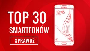 TOP 30 Polecanych Smartfonów - Sprawdź Smartfonowe Hity!